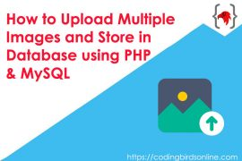 How to Upload Multiple Images and Store in Database using PHP, MySQL